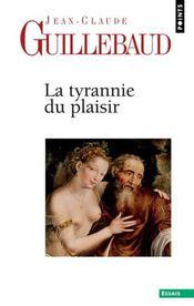 La tyrannie du plaisir - Intérieur - Format classique