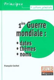 Premiere guerre mondiale : dates / themes / noms - Intérieur - Format classique