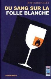 Du Sang Sur La Folle Blanche - Couverture - Format classique
