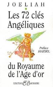 Les 72 clés angeliques du royaume de âge d'or - Couverture - Format classique