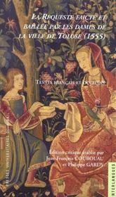 La requeste faicte et baillee par les dames de la ville de tolose (1555) textes francais et occitans - Intérieur - Format classique