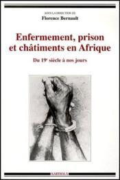 Enfermement, prison et châtiments en Afrique ; du XIX siècle à nos jours - Couverture - Format classique