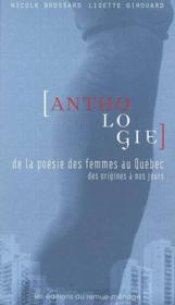 Anthologie De La Poesie Des Femmes Au Quebec Des Origines A Nos J - Couverture - Format classique