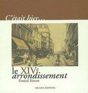 C'Etait Hier... ; Le Xive Arrondissement - Couverture - Format classique