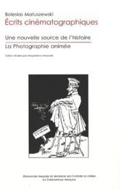 Écrits cinématographiques ; une nouvelle source de l'histoire ; la photographie animée - Couverture - Format classique
