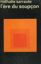 L'Ere Du Soupcon. Collection : Idees N° 42 - Couverture - Format classique