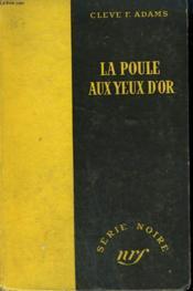 La Poule Aux Yeux D'Or. ( Contraband). Collection : Serie Noire Sans Jaquette N° 107 - Couverture - Format classique