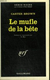 Le Mufle De La Bete. Collection : Serie Noire N° 1413 - Couverture - Format classique