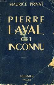 Pierre Laval, Cet Inconnu - Couverture - Format classique