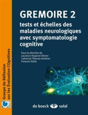 Grémoire t.2 ; tests et échelles des maladies neurologiques avec symptomatologie cognitive - Couverture - Format classique