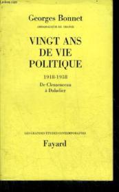 Vingt Ans De Vie Politique 1918-1938 De Clemenceau A Daladier - Collection Les Grandes Etudes Contemporaines. - Couverture - Format classique
