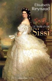 Le roman de Sissi - Couverture - Format classique