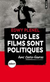 Tous les films sont politiques : avec Costa-Gavras - Couverture - Format classique