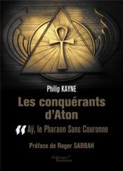 Les conquérants d'Aton t.2 ; Aÿ, le pharaon sans couronne - Couverture - Format classique