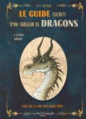 Petit grimoire ; le guide (secret) d'un chasseur de dragons (mais qui les aime bien quand même) - Couverture - Format classique