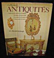 La passion des antiquités, l'orfèvrerie, les miroirs et le mobilier, la faïence et la porcelaine, les pendules et les montres. - Couverture - Format classique