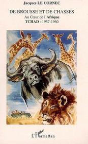 De brousse et de chasses au coeur de l'afrique ; tchad : 1957-1960 - Intérieur - Format classique