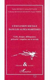 L'Exclusion Sociale Dans Les Alpes Maritimes : Vih, Drogue, Delinquance, Precarite - Intérieur - Format classique