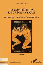 Compétition en Grèce antique ; généalogie, évolution, interprétation - Intérieur - Format classique