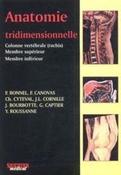 Anatomie tridimensionnelle ; colonne vertébrale (rachis), membre supérieur, membre inférieur - Couverture - Format classique