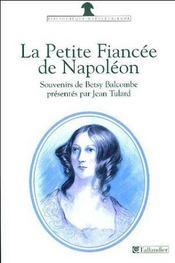 La petite fiancee de napoleon souvenirs de betsy balcombe a sainte-helene, 1815-1818 - Intérieur - Format classique