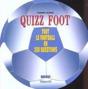 Quizz Foot ; Tout Le Football En 350 Questions - Intérieur - Format classique