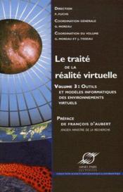 Le traité de la réalité virtuelle t.3 : outils et modèles informatiques des environnements virtuels (3e édition) - Couverture - Format classique