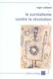 Le surréalisme contre la révolution - Intérieur - Format classique