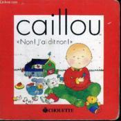 Caillou ; Non J'Ai Dit Non - Couverture - Format classique