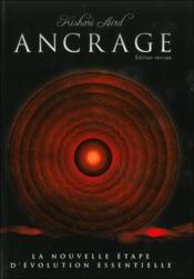 Ancrage ; la nouvelle étape d'évolution essentielle - Couverture - Format classique