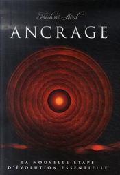 Ancrage ; la nouvelle étape d'évolution essentielle - Intérieur - Format classique