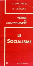 Le Socialisme, Dialogue Entre Georges Montaron Et Marcel Clement - Couverture - Format classique