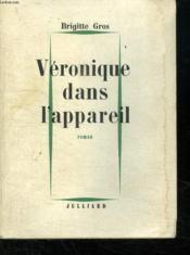 Veronique Dans L Appareil. - Couverture - Format classique