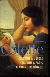 OEuvres de Colette.. 1. Claudine à l'école. Claudine à Paris. Claudine en ménage - Couverture - Format classique