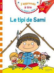 J'apprends à lire avec Sami et Julie ; le tipi de Sami ; niveau 1 - Couverture - Format classique