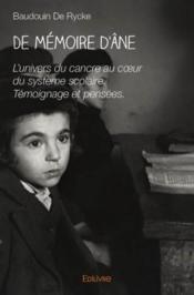 De memoire d'âne ; l'univers du cancre au coeur du système scolaire, témoignage et pensées - Couverture - Format classique