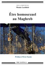 Être homosexuel au Maghreb - Couverture - Format classique