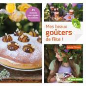Mes beaux goûters de fête ! 45 recettes pour régaler les enfants - Couverture - Format classique