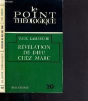 Revelation De Dieu Chez Marc / Le Point Theologique - Couverture - Format classique