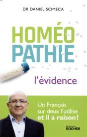 Homéopathie ; l'évidence ; un francais sur deux l'utilise, et il a raison ! - Couverture - Format classique