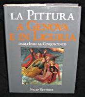 La pittura a Genova e in Liguria, primo volume : Dagli inizi al cinquecento - Couverture - Format classique