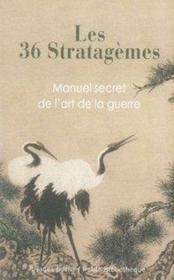 Les 36 stratagèmes chinois ; manuel secret de l'art de la guerre - Couverture - Format classique