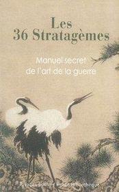 Les 36 stratagèmes chinois ; manuel secret de l'art de la guerre - Intérieur - Format classique