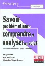 Savoir problématiser ; comprendre et analyser un sujet - Intérieur - Format classique