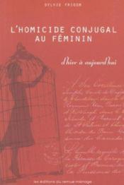 L Homicide Conjugal Au Feminin D Hier A Aujourd Hui - Couverture - Format classique