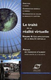 Le traité de la réalité virtuelle t.4 : les applications de la réalité virtuelle - Couverture - Format classique