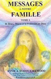 Messages a notre famille - t2 : de jesus, marie et la fraternite de dieu - Couverture - Format classique