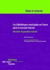 Les Bibliotheques Municipales En France Apres Le Tournant Internet - Couverture - Format classique