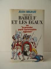 GRACCHUS BABEUF ET LES EGAUX ou « le premier parti communiste agissant ». - Couverture - Format classique