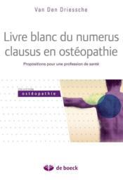Livre blanc du numérus clausus en ostéopathie ; proposition pour une profession de santé - Couverture - Format classique